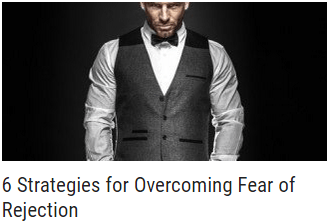 6 Strategies for Overcoming Fear of Rejection