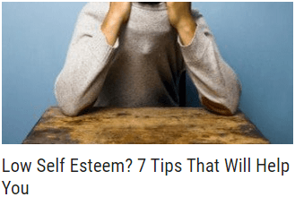 Low Self Esteem 7 Tips That Will Help You