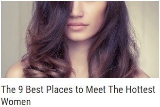 The 9 Best Places to Meet The Hottest Women