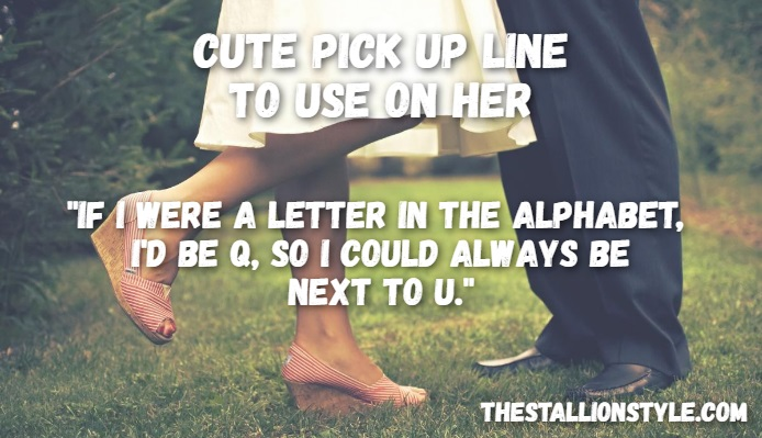 alphabet pick up line