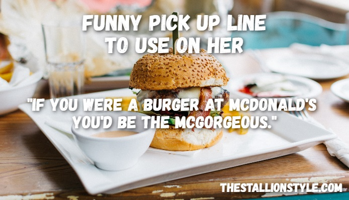 burger pick up line