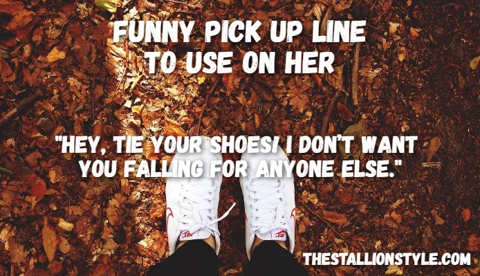 funny pick up line to make her smile