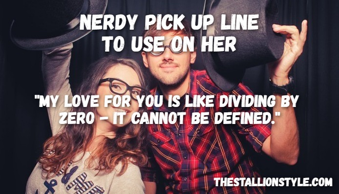 nerdy line to pick her up